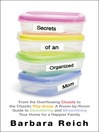 Secrets of an Organized Mom (eBook): From the Overflowing Closets to the Chaotic Play Areas: a Room-by-Room Guide to Decluttering and Streamlining Your Home for a Happier Family